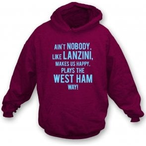 Ain't Nobody Like Lanzini Hooded Sweatshirt (West Ham)