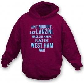 Ain't Nobody Like Lanzini Hooded Sweatshirt (West Ham)
