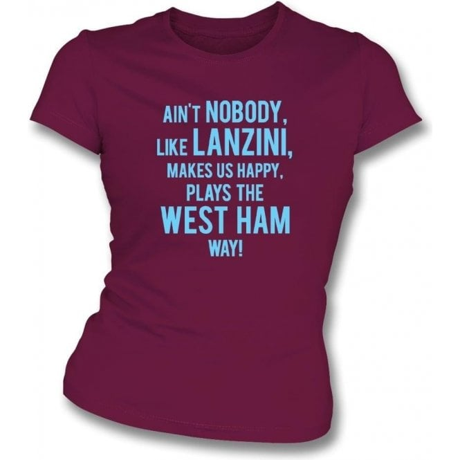 Ain't Nobody Like Lanzini Womens Slim Fit T-Shirt (West Ham)