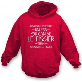 Always Be Yourself - Unless You Can Be le Tissier Kids Hooded Sweatshirt