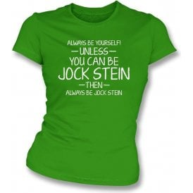 Always Be Yourself - Unless You Can Be Stein Womens Slim Fit T-Shirt