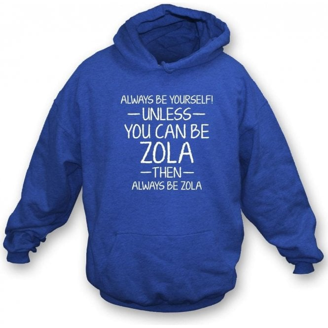Always Be Yourself - Unless You Can Be Zola Kids Hooded Sweatshirt
