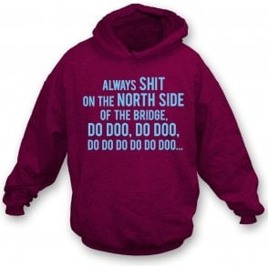 Always Sh*t On The North Side Of The Bridge (Scunthorpe United) Hooded Sweatshirt