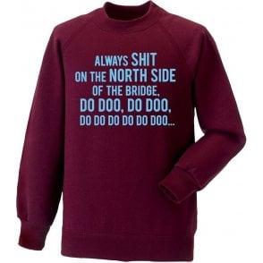 Always Sh*t On The North Side Of The Bridge (Scunthorpe United) Sweatshirt