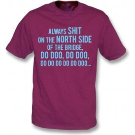 Always Sh*t On The North Side Of The Bridge (Scunthorpe United) T-Shirt