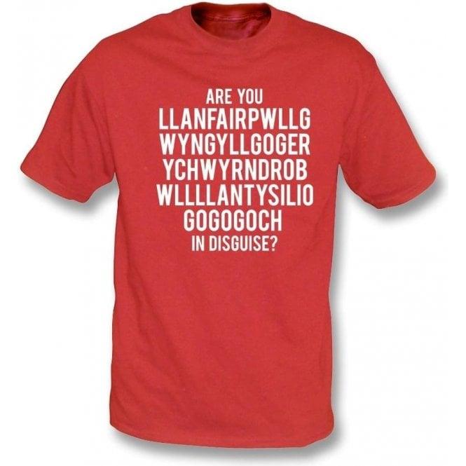 Are You Llanfairpwllgwyngyllgogerychwyrndrobwllllantysiliogogogoch In Disguise? (Wrexham) T-Shirt