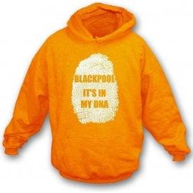 Blackpool - It's In My DNA Hooded Sweatshirt