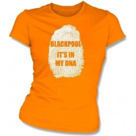 Blackpool - It's In My DNA Womens Slim Fit T-Shirt