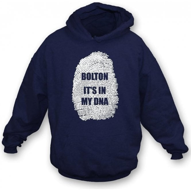 Bolton - It's In My DNA Hooded Sweatshirt