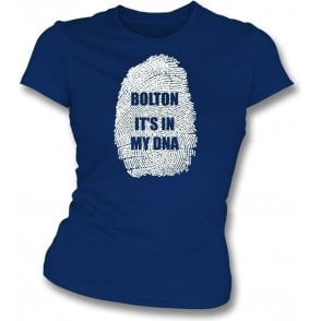 Bolton - It's In My DNA Womens Slim Fit T-Shirt