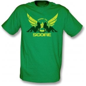 Born To Score t-shirt