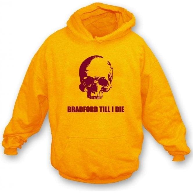 Bradford Till I Die Hooded Sweatshirt