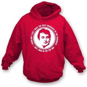 Brian Clough - The Best Manager (Nottingham Forest) Hooded Sweatshirt