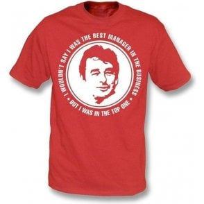 Brian Clough - The Best Manager (Nottingham Forest) T-Shirt