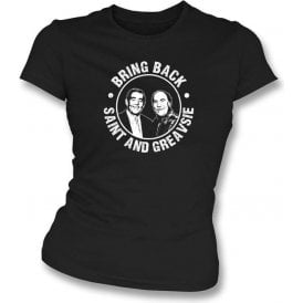 Bring Back Saint And Greavsie Womens Slimfit T-Shirt