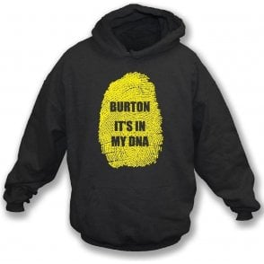 Burton - It's In My DNA (Burton Albion) Hooded Sweatshirt