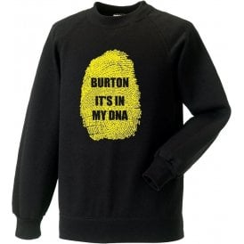 Burton - It's In My DNA (Burton Albion) Sweatshirt