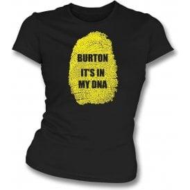 Burton - It's In My DNA (Burton Albion) Womens Slim Fit T-Shirt