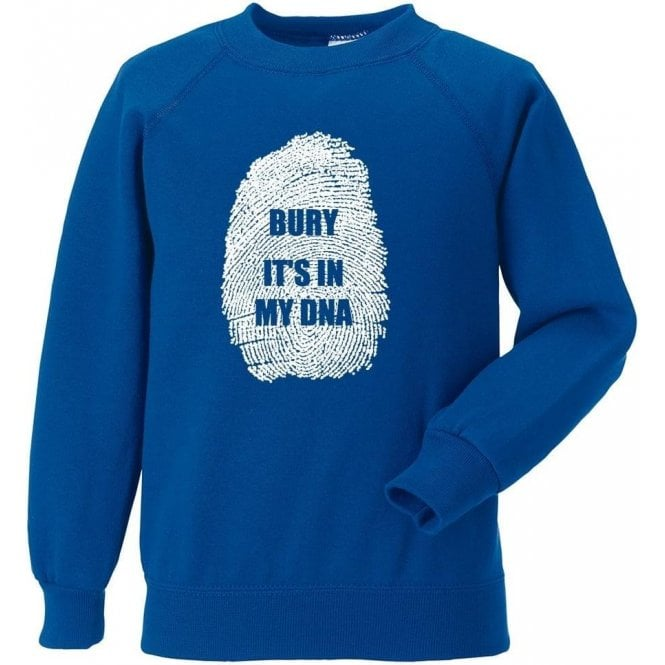 Bury - It's In My DNA Sweatshirt