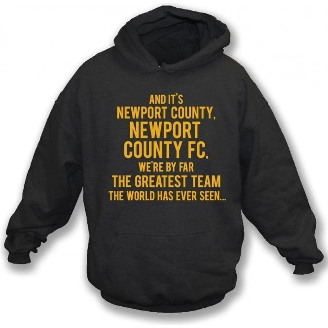 By Far The Greatest Team (Newport County) Hooded Sweatshirt