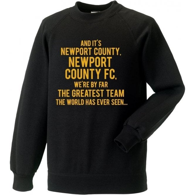 By Far The Greatest Team (Newport County) Sweatshirt