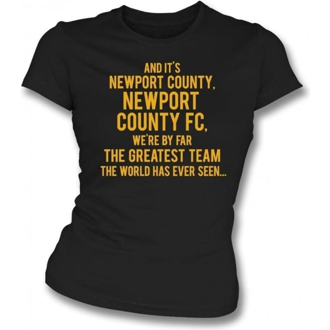 By Far The Greatest Team (Newport County) Womens Slim Fit T-Shirt