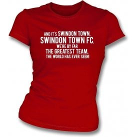 By Far The Greatest Team (Swindon Town) Womens Slim Fit T-Shirt
