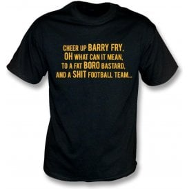Cheer Up Barry Fry (Cambridge United) T-Shirt