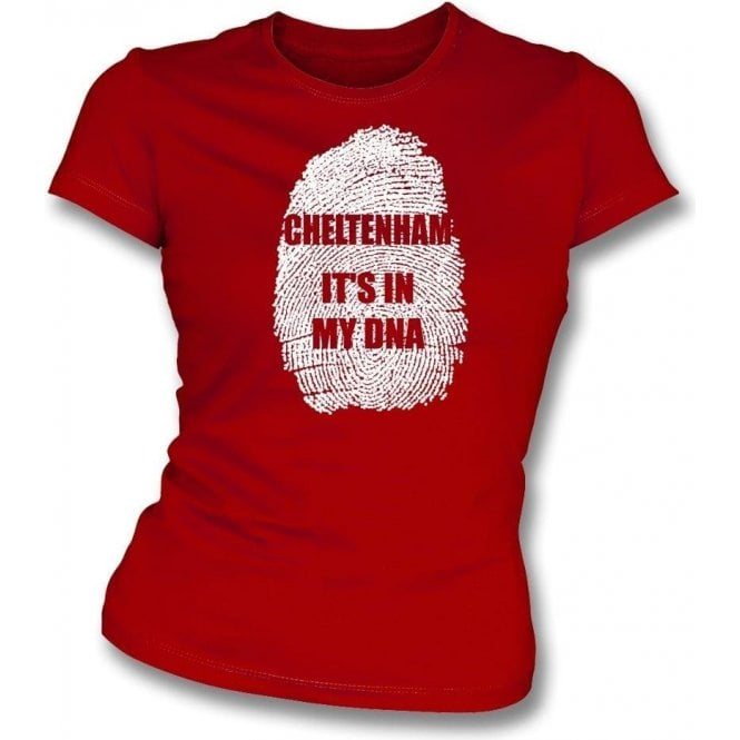 Cheltenham - It's In My DNA Womens Slim Fit T-Shirt