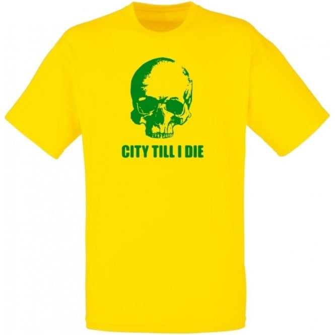 (Norwich) City Till I Die T-Shirt