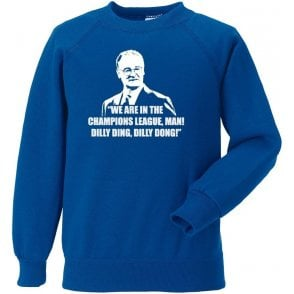 Claudio Ranieri - Dilly Ding, Dilly Dong (Champions League) Sweatshirt