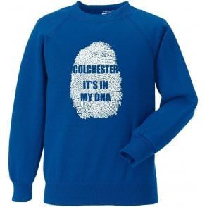 Colchester - It's In My DNA Sweatshirt