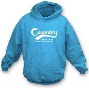 Coventry - Best Team in the World Hooded Sweatshirt