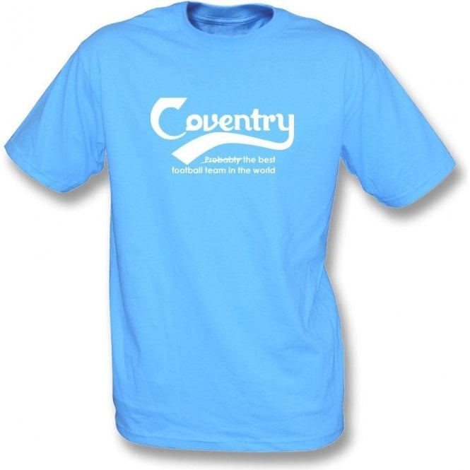 Coventry - Best Team In The World T-Shirt