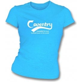 Coventry - Best Team in the World Womens Slim Fit T-Shirt