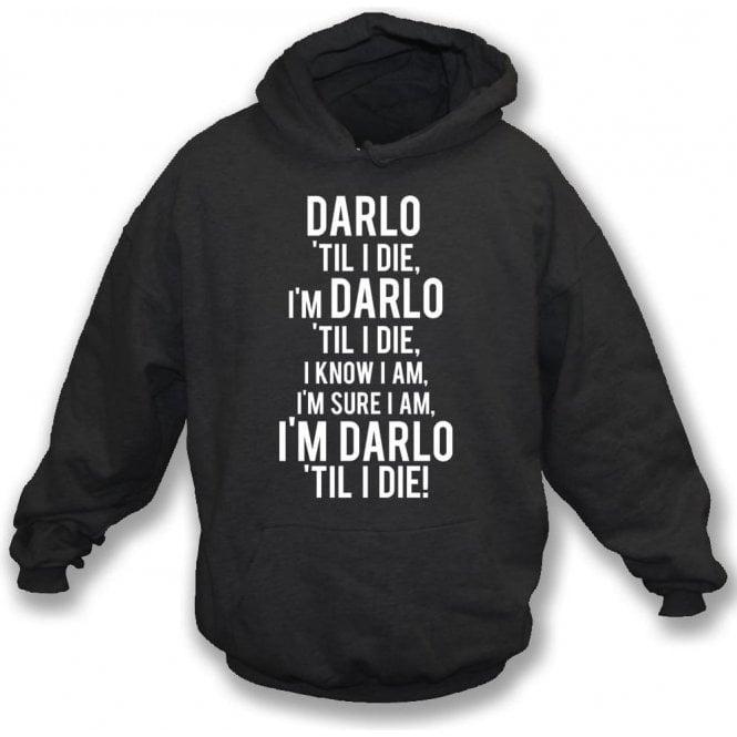 Darlo 'Til I Die (Darlington) Hooded Sweatshirt