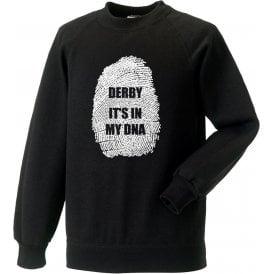 Derby - It's In My DNA Sweatshirt