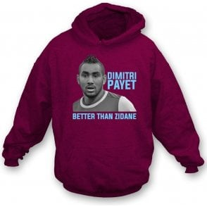 Dimitri Payet - Better Than Zidane Hooded Sweatshirt
