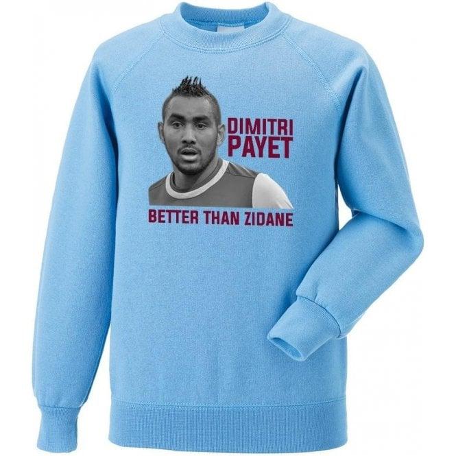 Dimitri Payet - Better Than Zidane Sweatshirt