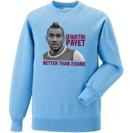 Dimitri Payet - Better Than Zidane Sweatshirt