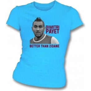 Dimitri Payet - Better Than Zidane Womens Slim Fit T-Shirt