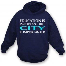 Education Is Important But City Is Importanter (Manchester City) Kids Hooded Sweatshirt