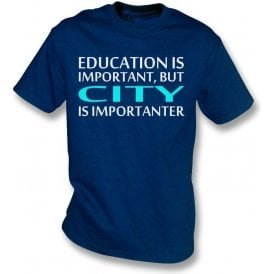 Education Is Important But City Is Importanter (Manchester City) Kids T-Shirt