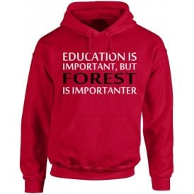 Education Is Important But Forest Is Importanter (Nottingham Forest) Kids Hooded Sweatshirt