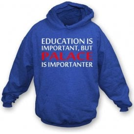 Education Is Important But Palace Is Importanter (Crystal Palace) Kids Hooded Sweatshirt