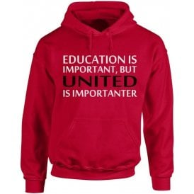 Education Is Important But United Is Importanter (Manchester United) Kids Hooded Sweatshirt