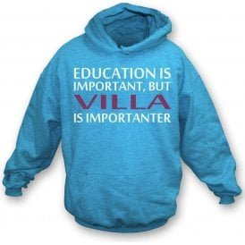 Education Is Important But Villa Is Importanter (Aston Villa) Kids Hooded Sweatshirt