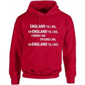 England 'Til I Die Hooded Sweatshirt