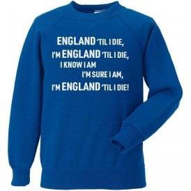 England 'Til I Die Sweatshirt