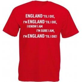 England 'Til I Die T-Shirt